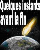 Telecharger Livres Quelques instants avant la fin (PDF,EPUB,MOBI) gratuits en Francaise