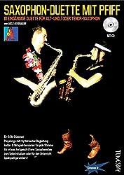 Saxophon-Duette mit Pfiff (mit CD) für Alt- & Tenor-Sax - Noten + Playalongs für Saxophonisten (Voll- & Halb-Playbacks)