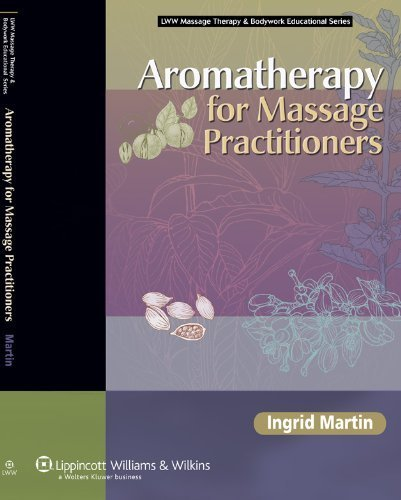Aromatherapy for Massage Practitioners (Llw Massage Therapy & Bodywork Educational Series) by Ingrid Martin (2006-05-26)