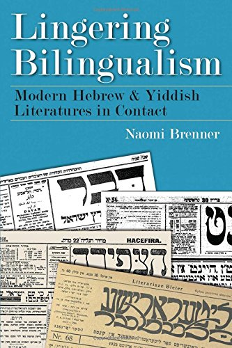 Lingering Bilingualism: Modern Hebrew and Yiddish Literatures in Contact (Judaic Traditions in Literature, Music, and Art) por Naomi Brenner