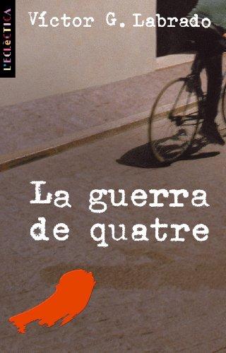 La guerra de quatre (Catalan Edition) por Victor Gómez Labrado
