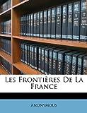 Telecharger Livres Les Frontieres de La France (PDF,EPUB,MOBI) gratuits en Francaise