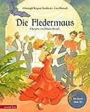 Die Fledermaus: Operette von Johann Strauß (Musikalisches Bilderbuch mit CD)