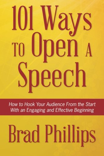 101 Ways to Open a Speech: How to Hook Your Audience From the Start With an Engaging and Effective Beginning por Brad Phillips
