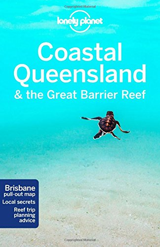 Descargar Libro Coastal Queensland & the great barrier reef de Lonely Planet