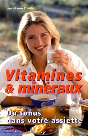 Vitamines et minéraux : Du tonus dans votre assiette