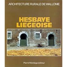 Hesbaye liégeoise: [à l'initiative du Centre d'histoire de l'architecture et du bâtiment de l'U.C.L. à Louvain-la-Neuve