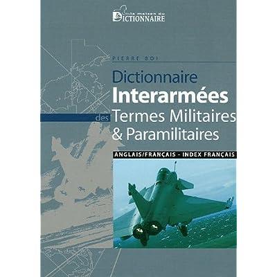 Dictionnaire interarmées des termes militaires et paramilitaires anglais-français