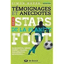 Témoignages et anecdotes sur les stars de la planète foot