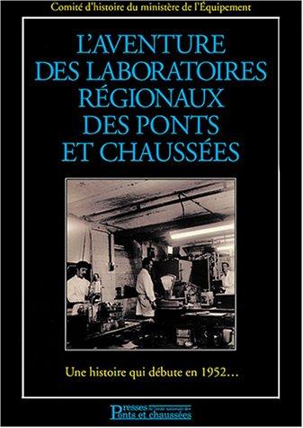 L'aventure des laboratoires régionaux des ponts et chaussées : Une histoire qui débute en 1952... (1 livre + 1CD audio) par Comité d'histoire du ministère de l'équipement