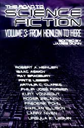 The Road to Science Fiction: v. 3 : From Heinlein to Here