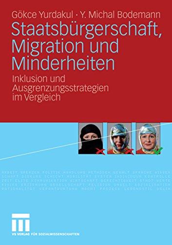 Staatsbürgerschaft, Migration und Minderheiten: Inklusion und Ausgrenzungsstrategien im Vergleich