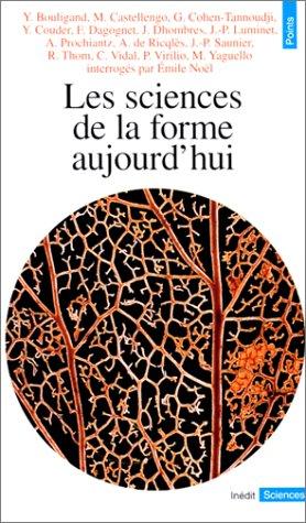Les Sciences de la forme aujourd'hui par Emile Noel
