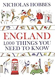 England: 1000 Things You Need to Know by Nicholas Hobbes (2009-03-01)