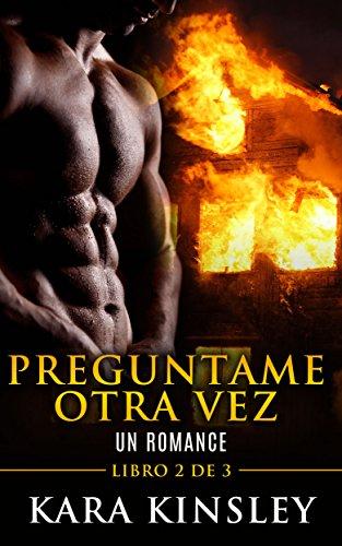 Preguntame Otra Vez - Un Romance - Libro 2 de 3 (Spanish Edition)