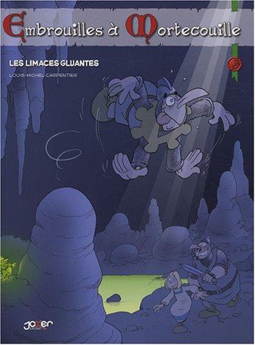 Embrouilles à Mortecouille, Tome 3 : Les limaces gluantes