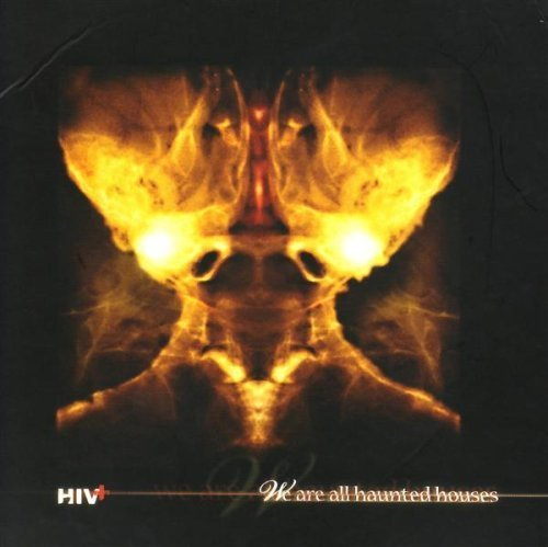 We Are All Haunted Houses by Hiv+ (2008-08-12)