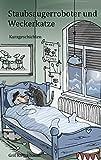 Staubsaugerroboter und Weckerkatze: Kurzgeschichten
