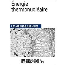 Énergie thermonucléaire: Les Grands Articles d'Universalis (French Edition)