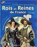 Rois et Reines de France : De Clovis à Louis-Philippe Ier