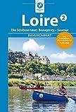 Kanu Kompakt Loire 2: Die Schlössertour von Beaugency nach Saumur mit topografischen Wasserwanderkarten - Regina Stockmann