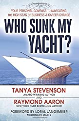 Who Sunk My Yacht: Your Personal Compass to Navigating the High Seas of Business and Career Change