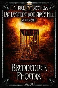 Brennender Phoenix (Die Legende von Arc's Hill 4)