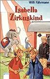 Isabella Zirkuskind - Willi Fährmann