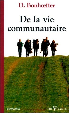 De la vie communautaire par Dietrich Bonhoeffer