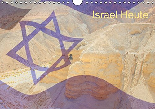 Israel Heute (Wandkalender 2018 DIN A4 quer): Ein Monatskalender mit Bildern aus dem modernen Israel. (Monatskalender, 14 Seiten ) (CALVENDO Orte)