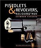 Pistolets et revolvers d'aujourd'hui, tome 1