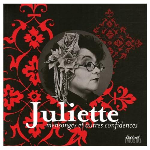 Juliette : Mensonges et autres confidences