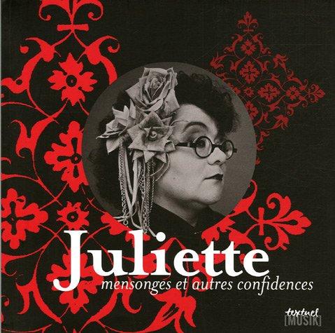 Juliette : Mensonges et autres confidences par  Juliette