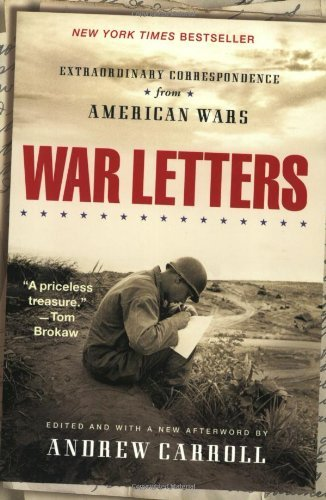 War Letters: Extraordinary Correspondence from American Wars by Andrew Carroll (2002-05-01)