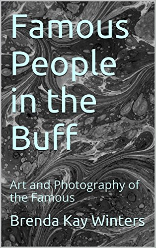 Famous People in the Buff: Art and Photography of the Famous (English Edition)