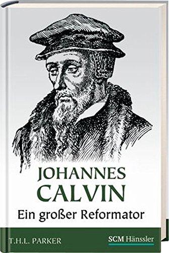 Johannes Calvin - Ein großer Reformator