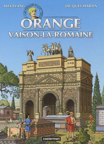 Les voyages d'Alix : Orange, Vaison-la-romaine