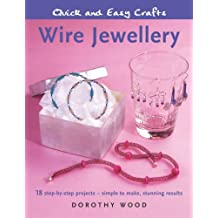 Quick and Easy Crafts: Wire Jewellery