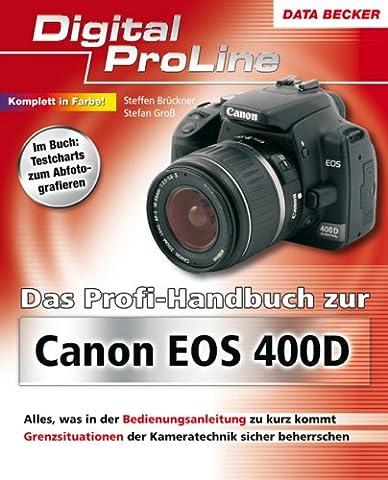 Das Profihandbuch zur Canon EOS 400D: Digital ProLine