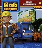 Bob le bricoleur - Le parc des dinosaures