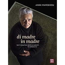 Di madre in madre  : Matriarcato e matrilinearità in Sardegna