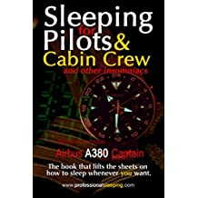 Sleeping For Pilots & Cabin Crew (And Other Insomniacs) (English Edition)