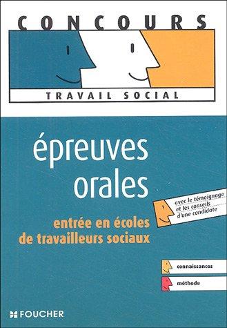 EPREUVE ORALE ENTREE ECOLE DE TRAV. SOCIAUX (Ancienne Edition)