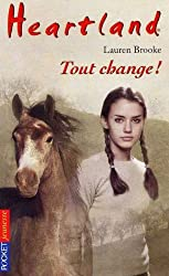 Heartland, tome 14 : Tout change !
