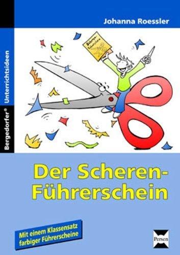 Der Scherenführerschein: Arbeitsblätter zur Verbesserung der Feinmotorik von Roessler, Johanna (2013) Broschiert