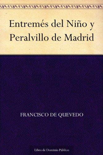 Entremés del Niño y Peralvillo de Madrid por Francisco de Quevedo