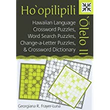 Ho'opilipili 'Olelo II: Hawaiian Language Crossword Puzzles, Word Search Puzzles, Change-A-Letter Puzzles, and Crossword Dictionary (Latitude 20 Books (Paperback))