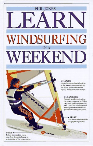 Learn Windsurfing in a Weekend (Learn in a Weekend)