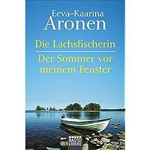 Die Lachsfischerin/Der Sommer vor meinem Fenster: Zwei Romane in einem Band (Allgemeine Reihe. Bastei Lübbe Taschenbücher)
