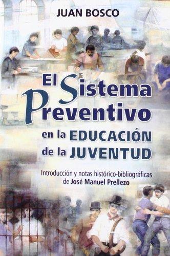 El Sistema Preventivo en la educación de la juventud (Don Bosco)